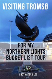 Why I Chose To Visit Tromsø For My Northern Lights Bucket List Tour